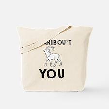 I caribou't you Tote Bag