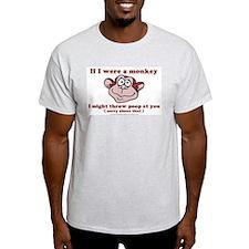 If I were a Monkey Ash Grey T-Shirt