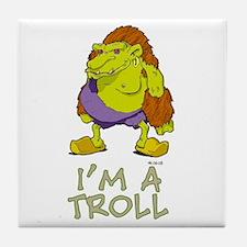 I'm a Troll Tile Coaster
