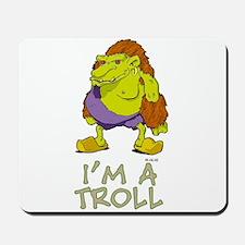 I'm a Troll Mousepad