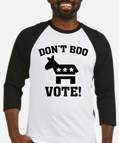 Don't Boo Vote! Baseball Jersey