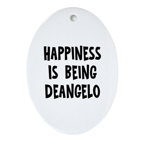 Happiness is being Deangelo Oval Ornament