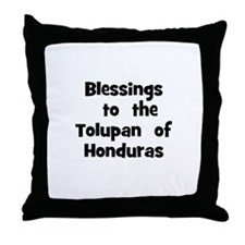 Blessings  to  the  Tolupan   Throw Pillow