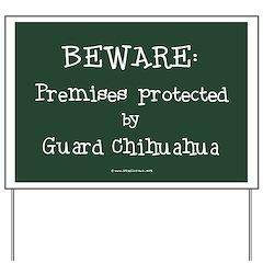 Guard Chihuahua Warning Yard Sign