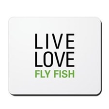 Live Love Fly Fish Mousepad
