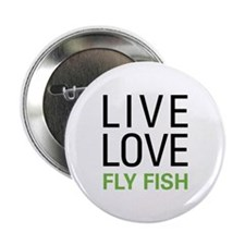 """Live Love Fly Fish 2.25"""" Button"""