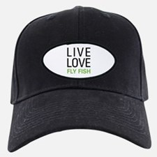 Live Love Fly Fish Baseball Hat