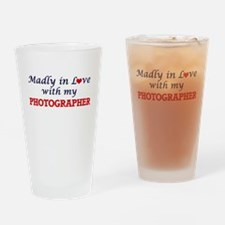 Madly in love with my Photographer Drinking Glass