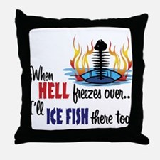 When Hell Freezes Ice Fish Throw Pillow