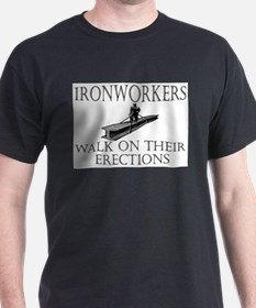 Ironworkers Walk on thier Ere T-Shirt