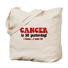 Cancer is SO Yesterday Tote Bag