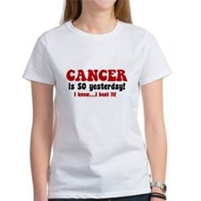 Cancer is SO Yesterday Tee