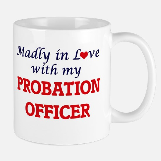 Madly in love with my Probation Officer Mugs