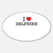 I Love DELPHINE Decal
