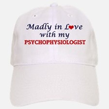Madly in love with my Psychophysiologist Baseball Baseball Cap