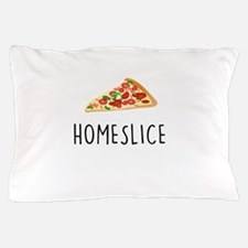 Homeslice Pillow Case