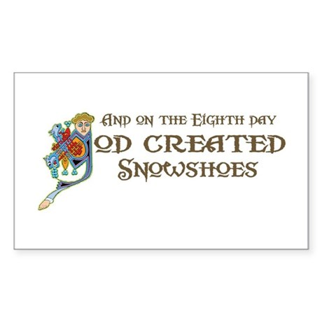 God Created Snowshoes Rectangle Sticker