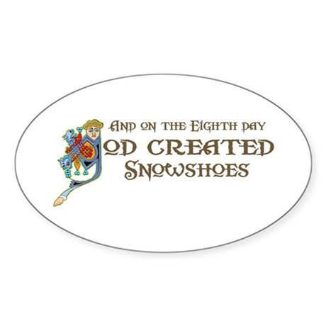 God Created Snowshoes Oval Sticker