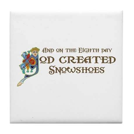 God Created Snowshoes Tile Coaster