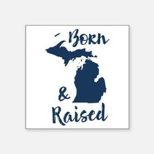 "Michigan - Born & Raised Square Sticker 3"" x 3"""