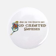 """God Created Siameses 3.5"""" Button (100 pack)"""