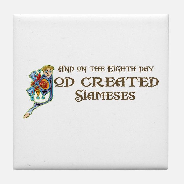 God Created Siameses Tile Coaster