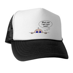 WHAT CAN I GET INTO NEXT? Trucker Hat