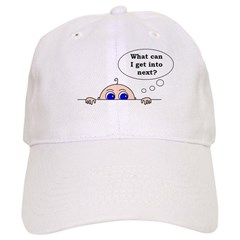WHAT CAN I GET INTO NEXT? Baseball Cap