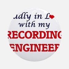 Madly in love with my Recording Eng Round Ornament