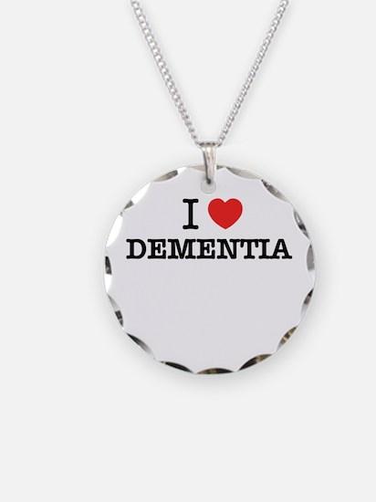 I Love DEMENTIA Necklace