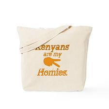 Kenyans are my HOmies Tote Bag