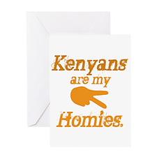 Kenyans are my HOmies Greeting Card