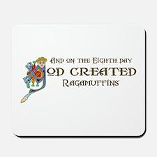 God Created Ragamuffins Mousepad