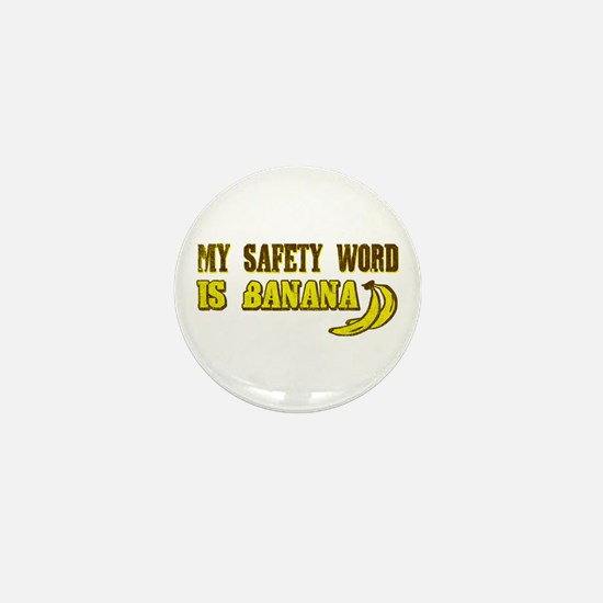 My Safety Word Is Banana Mini Button