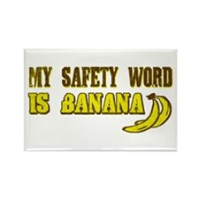 My Safety Word Is Banana Rectangle Magnet