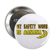 """My Safety Word Is Banana 2.25"""" Button"""