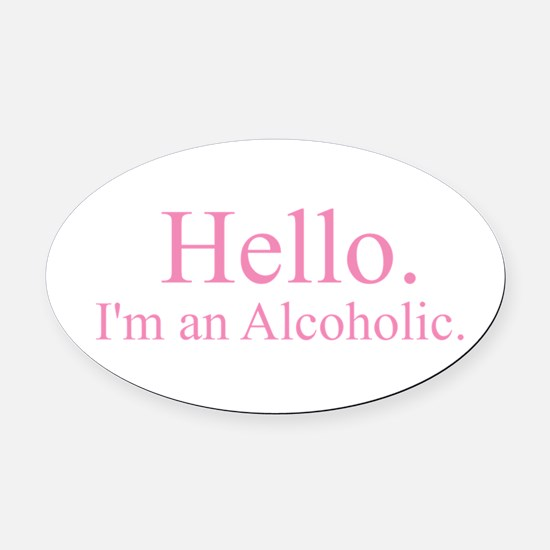Hello - Alcoholic Pink Oval Car Magnet