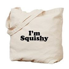 I'm Squishy Tote Bag