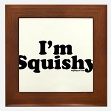 I'm Squishy Framed Tile