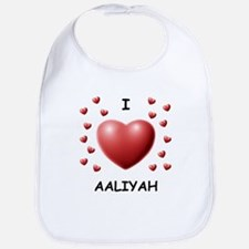 I Love Aaliyah - Bib