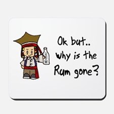 Why is the Rum gone? Mousepad