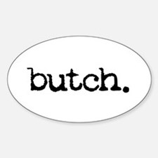 butch. Oval Decal