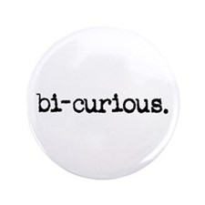 "bi-curious. 3.5"" Button"