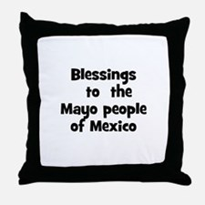 Blessings  to  the  Mayo peop Throw Pillow