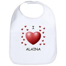I Love Alaina - Bib