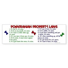 Pomeranian Property Laws 2 Bumper Bumper Sticker