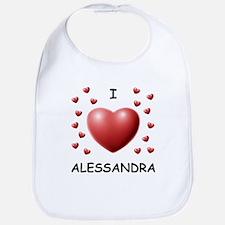 I Love Alessandra - Bib