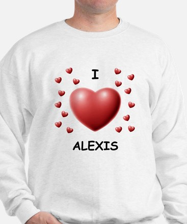 I Love Alexis - Sweater