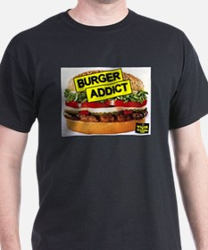 Burger-Addict!.jpg T-Shirt