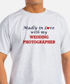 Madly in love with my Wedding Photographer T-Shirt